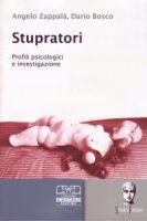 Stupratori. Profili psicologici e investigazione