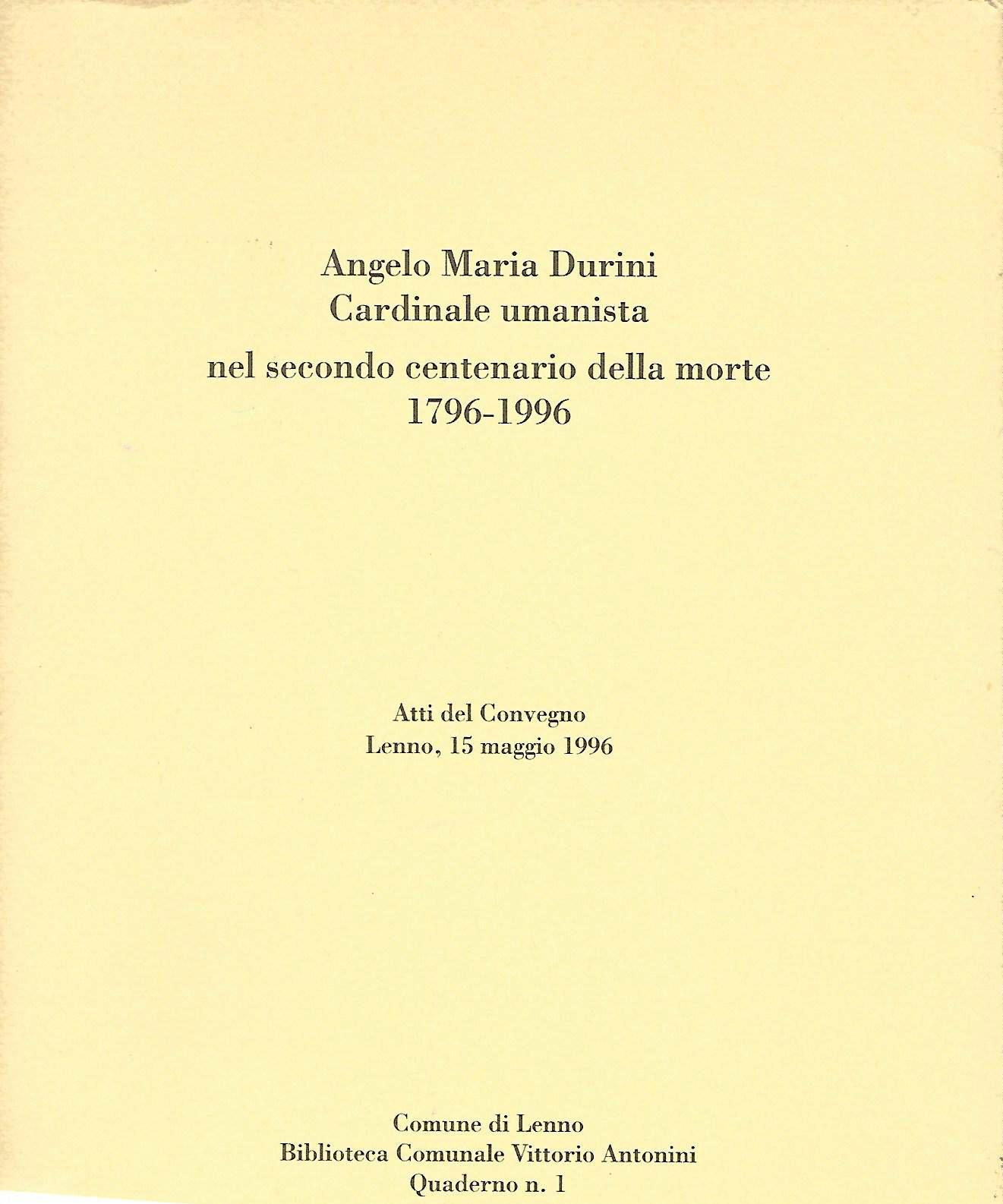 Angelo Maria Durini, cardinale umanista nel secondo centenario della morte 1796-1996