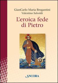 L'eroica fede di Pietro