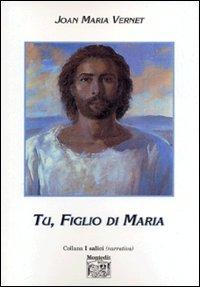 Tu, figlio di Maria
