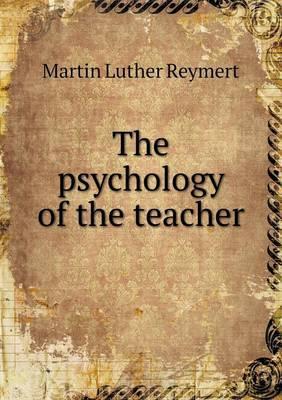 The Psychology of the Teacher