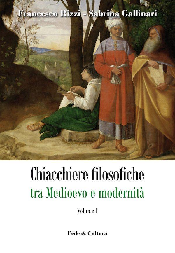 Chiacchiere filosofiche tra Medioevo e modernità - Vol. 1