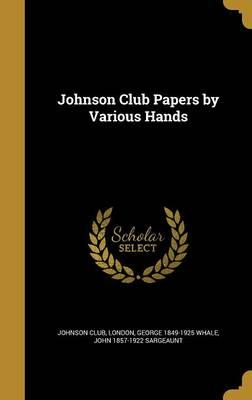 Johnson Club Papers by Various Hands