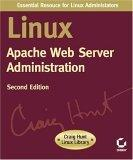 Linux Apache Web Server Administration, Second Edition