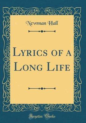 Lyrics of a Long Life (Classic Reprint)