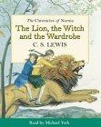The Lion, the Witch and the Wardrobe: Complete & Unabridged