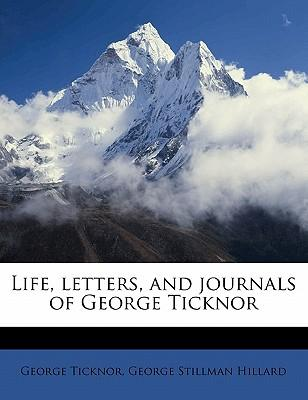 Life, Letters, and Journals of George Ticknor