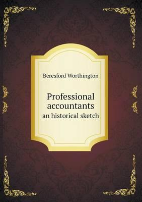 Professional Accountants an Historical Sketch