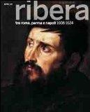 Ribera tra Parma, Roma e Napoli