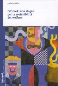 Fattore 4. Uno slogan per la sostenibilità del welfare