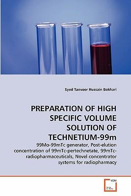 PREPARATION OF HIGH SPECIFIC VOLUME SOLUTION OF TECHNETIUM-99m
