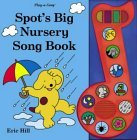 Spot's Big Nursery Song Book