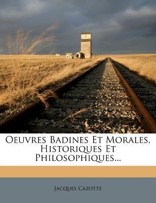 Oeuvres Badines Et Morales, Historiques Et Philosophiques.