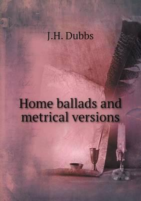 Home Ballads and Metrical Versions