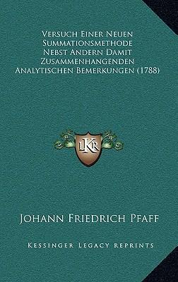 Versuch Einer Neuen Summationsmethode Nebst Andern Damit Zusammenhangenden Analytischen Bemerkungen (1788)