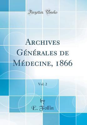 Archives Générales de Médecine, 1866, Vol. 2 (Classic Reprint)