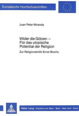Wider die Götzen - Für das utopische Potential der Religion