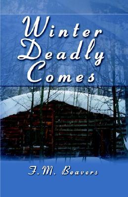 Winter Deadly Comes