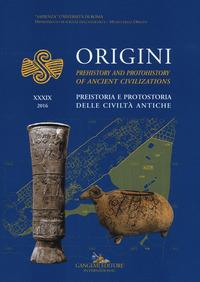 Origini. Preistoria e protostoria delle civiltà antiche-Prehistory and protohistory of ancient civilization
