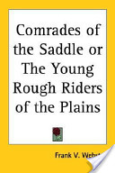 Comrades of the Saddle Or the Young Rough Riders of the Plains
