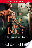 To the Edge and Back [The Royal Wolves 1] (Siren Publishing Allure)