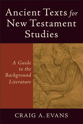 Ancient Texts for New Testament Studies