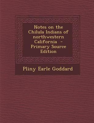 Notes on the Chilula Indians of Northwestern California
