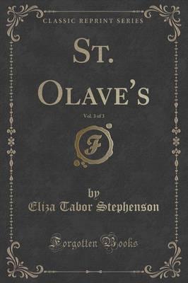 St. Olave's, Vol. 3 ...