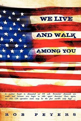 We Live and Walk Among You