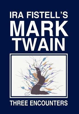 Ira Fistell's Mark Twain