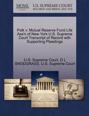 Polk V. Mutual Reserve Fund Life Ass'n of New York U.S. Supreme Court Transcript of Record with Supporting Pleadings