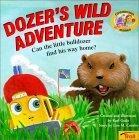 Dozer's Wild Adventure