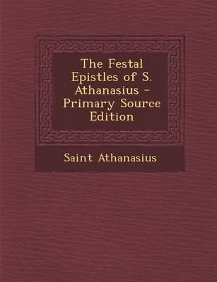 The Festal Epistles ...
