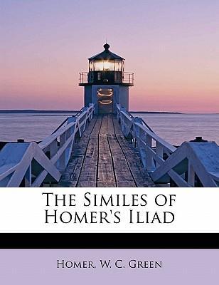 The Similes of Homer's Iliad