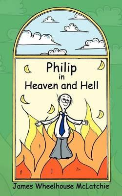 Philip in Heaven and Hell
