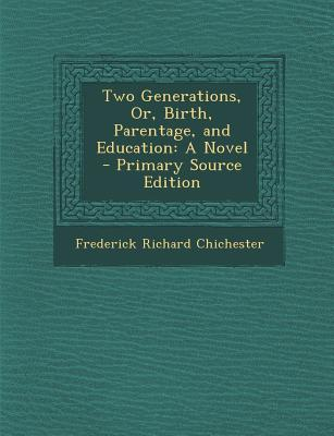 Two Generations, Or, Birth, Parentage, and Education