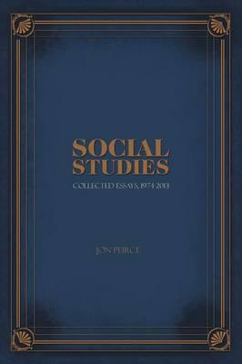 Social Studies - Collected Essays, 1974-2013