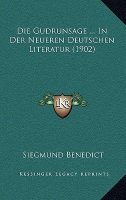 Die Gudrunsage in Der Neueren Deutschen Literatur (1902)