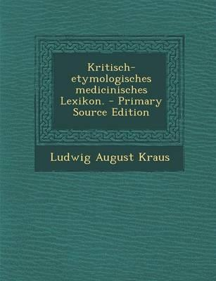 Kritisch-Etymologisches Medicinisches Lexikon.