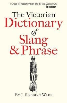 Ware's Victorian Dictionary of Slang and Phrase