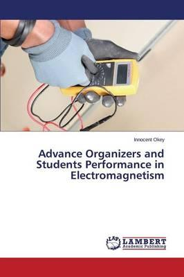 Advance Organizers and Students Performance in Electromagnetism
