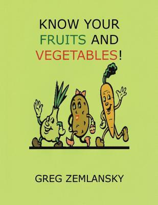 Know Your Fruits and Vegetables!