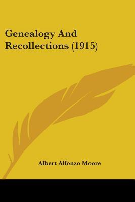 Genealogy and Recollections (1915)