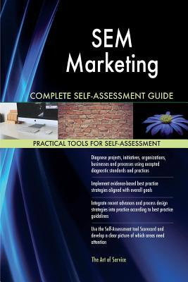 Sem Marketing Complete Self-assessment Guide