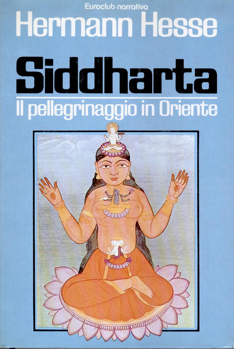 Siddharta - Il pellegrinaggio in Oriente