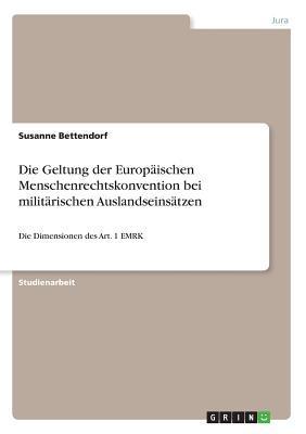 Die Geltung der Europäischen Menschenrechtskonvention bei militärischen Auslandseinsätzen