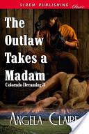 The Outlaw Takes a Madam [Colorado Dreaming 3]