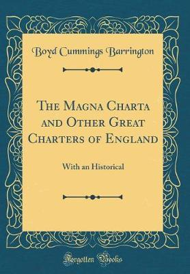 The Magna Charta and Other Great Charters of England