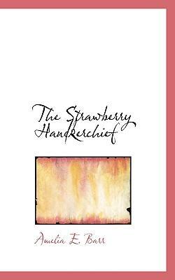 The Strawberry Handkerchief