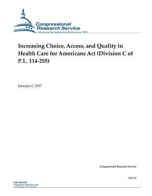 Increasing Choice, Access, and Quality in Health Care for Americans Act
